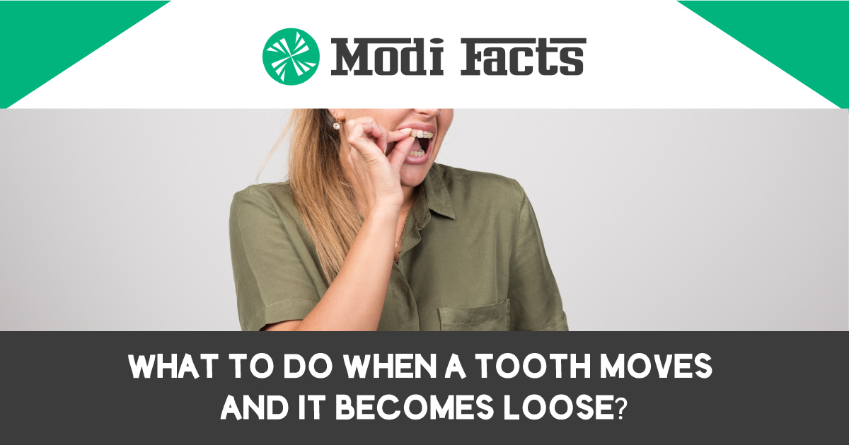 What to do when a tooth moves and it becomes loose?